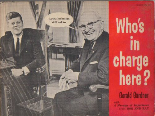 Who'S In Charge Here? by Gerald C. Gardner