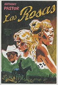 Las Rosas par Anthony Pastor
