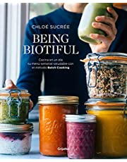 Being Biotiful: Comidas deliciosas, rápidas y saludables con el método Batch Cooking (Vivir mejor)