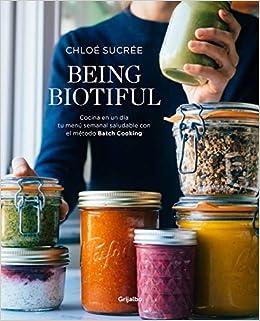 Being Biotiful: Comidas deliciosas, rápidas y saludables con el ...