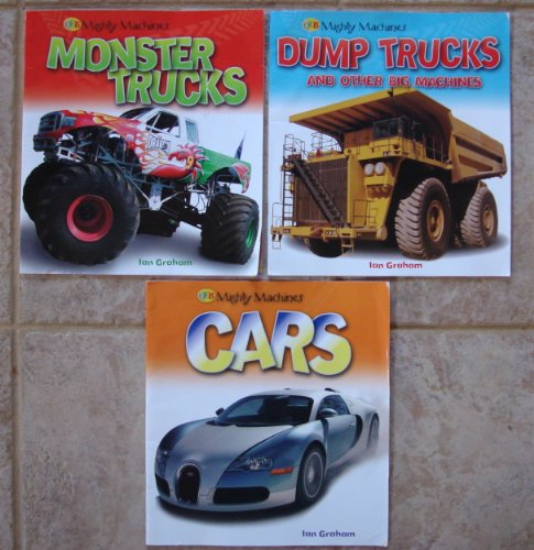 Mighty Machines Set of 3 Books (Monster Trucks ~ Dump Trucks and Other Big Machines ~ Cars)