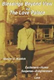 Blessings Beyond View Via the Love Palace: Excitement-Humor-Suspense-Englightenment and Love by Marvin O Riddick (2009-06-01)