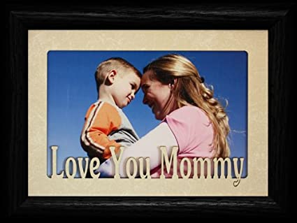 Amazon.com - 5x7 LOVE YOU MOMMY Landscape Picture Frame ~ Holds a ...