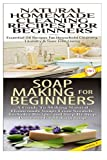 Natural Homemade Cleaning Recipes for Beginners & Soap Making For Beginners by Lindsey P (2015-02-13)
