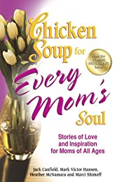Chicken Soup for Every Mom