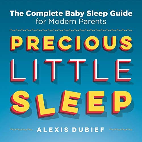 Pdf Parenting Precious Little Sleep: The Complete Baby Sleep Guide for Modern Parents