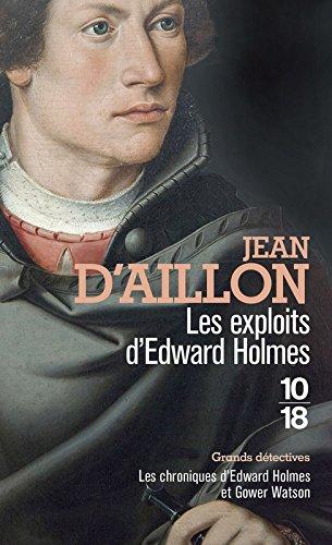Les exploits d'Edward Holmes Broché – 6 juillet 2017 Jean d' AILLON 10 X 18 2264068752 Policier historique