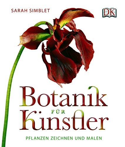 Botanik für Künstler: Pflanzen zeichnen und malen.