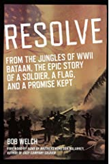 Resolve: From the Jungles of WW II Bataan,The Epic Story of a Soldier, a Flag, and a Prom ise Kept Kindle Edition