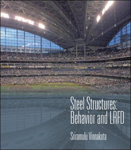 Steel Structures: Behavior and LRFD (McGraw-Hill Civil Engineering)