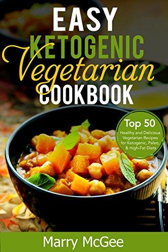 Easy ketogenic vegetarian cookbook top 50 healthy and delicious easy ketogenic vegetarian cookbook top 50 healthy and delicious vegetarian recipes for ketogenic paleo forumfinder Image collections