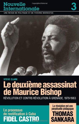 Nouvelle Internationale No. 3: Le deuxième assassinat de Maurice Bishop  (French Edition)