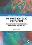 "Eddie Michel, ""The White House and White Africa"" (Routledge, 2018)"