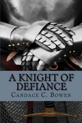 A Knight of Defiance (Knight Series) (Volume 4)