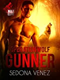 Operation Wolf: Gunner: A Special Forces Shifter Romance (Wolf Elite Book 1)