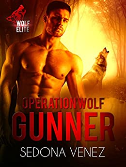 Operation Wolf: Gunner (Wolf Elite Book 1) by [Venez, Sedona]