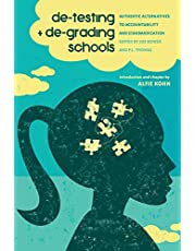De-Testing and De-Grading Schools: Authentic Alternatives to Accountability and Standardization