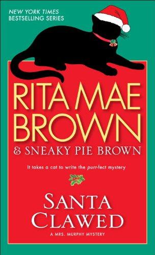 Santa Clawed: A Mrs. Murphy Mystery