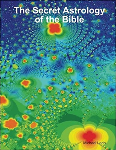 Book The Secret Astrology of the Bible by Michael Ledo (2010-05-02)