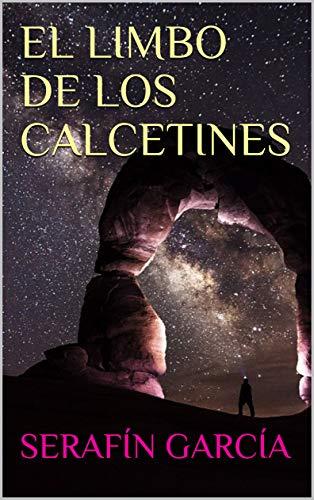 EL LIMBO DE LOS CALCETINES (Spanish Edition) by [GARCÍA, SERAFÍN, Sabatés