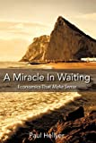 A Miracle in Waiting, Paul Hellyer, 1449088880