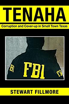 Tenaha: Corruption and Cover-Up in Small Town Texas by [Fillmore, Stewart]