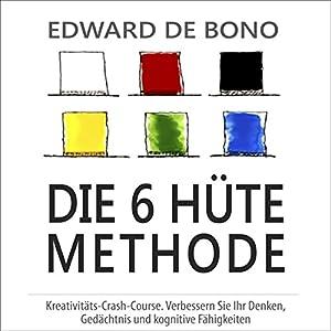 Die 6 Hüte Methode Hörbuch