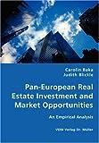 Pan-European Real Estate Investment and Market Opportunities - an Empirical Analysis, Carolin Baka and Judith Blickle, 3836415429