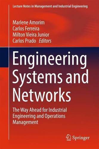 Engineering Systems and Networks: The Way Ahead for Industrial Engineering and Operations Management (Lecture Notes in Management and Industrial Engineering)