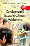 Developmental Issues in Chinese Adolescents, Daniel T.L. Shek and Rachel C. F. Sun, 1620812622