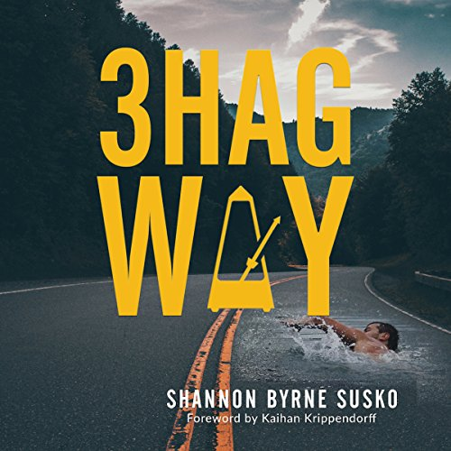 3HAG WAY: The Strategic Execution System That Ensures Your Strategy Is Not a Wild-Ass-Guess! by Shannon Byrne Susko