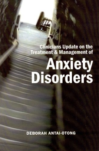 Download Clinicians Update on the Treatment and Management of Anxiety Disorders by Deborah Antai-Otong (2004-02-28) Text fb2 ebook