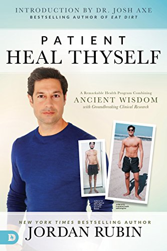 Patient Heal Thyself: A Remarkable Health Program Combining Ancient Wisdom with Groundbreaking Clinical Research (The Makers Diet)