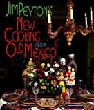 img - for Jim Peyton's New Cooking from Old Mexico book / textbook / text book