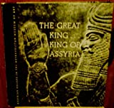The Great King... King of Assyria: Assyrian Reliefs in the Metropolitan Museum of Art