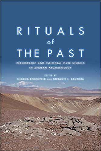 Rituals of the Past: Prehispanic and Colonial Case Studies in Andean Archaeology