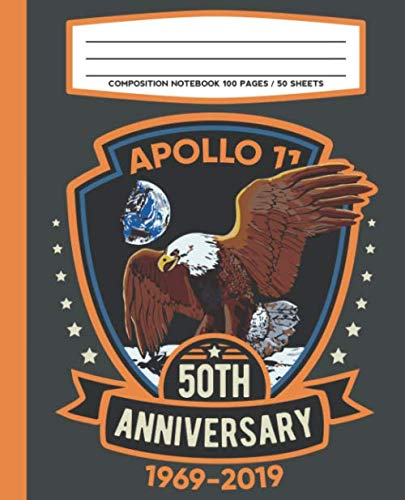 Composition Notebook 100 Pages / 50 Sheets Apollo 11 50th Anniversary 1969-2019: Moon Landing Primary Ruled Paper For Handwriting Practice (First Moon Landing)