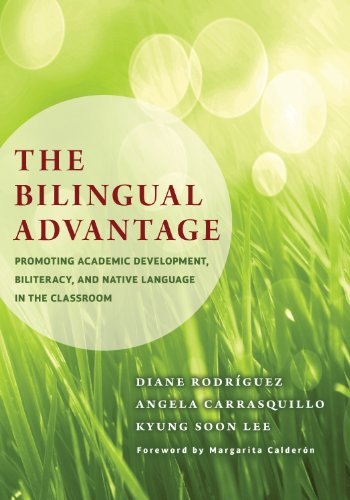 The Bilingual Advantage: Promoting Academic Development, Biliteracy, and Native Language in the Classroom