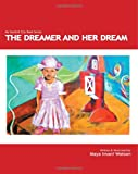 The Dreamer and Her Dream, Maya Imani Watson, 1449536417