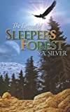 The Legend of Sleepers Forest, S. A. Silver, 143435279X