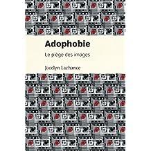 Adophobie: Le piège des images