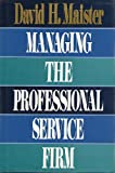 Managing the Professional Service Firm, David H. Maister, 0132138697