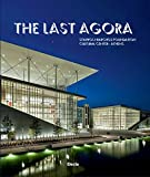 img - for The Last Agora: Stavros Niarchos Foundation Cultural Center-Athens book / textbook / text book