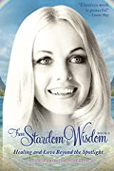 From Stardom to Wisdom: Healing and Love beyond the Spotlight Paperback