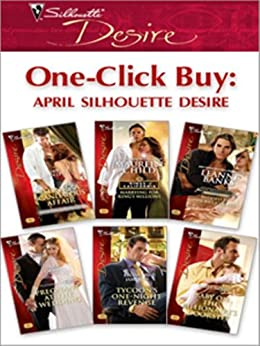 One-Click Buy: April Silhouette Desire: Satin & a Scandalous Affair\Marrying for King's Millions\Bedded by the Billionaire\Pregnant at the Wedding\Tycoon's ... Revenge\Baby on the Billionaire's Doorstep by [Colley, Jan, Child, Maureen, Banks, Leanne, Orwig, Sara, Jameson, Bronwyn, McKay, Emily]