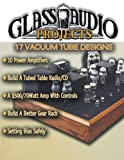Glass Audio Projects: 17 Vacuum Tube Designs