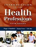 By Peggy S. Stanfield, Nanna Cross, Y. H. Hui: Introduction To The Health Professions Fifth (5th) Edition