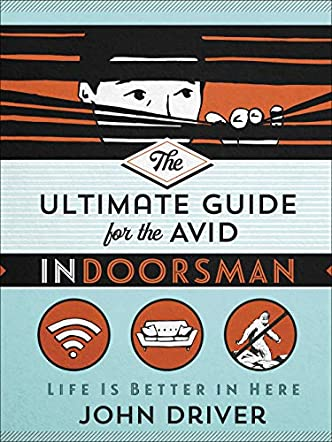 The Ultimate Guide For The Avid Indoorsman