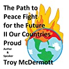 The Path to Peace: Fight for the Future II - Countries Proud Holy Hörbuch von Troy McDermott Gesprochen von: Troy McDermott