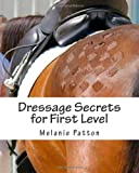 Dressage Secrets for First Level, Melanie Patton, 1463551142